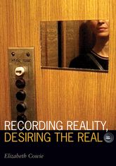 Recording Reality, Desiring the Real$