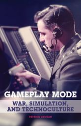 Gameplay ModeWar, Simulation, and Technoculture$