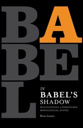 In Babel's ShadowMultilingual Literatures, Monolingual States