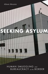 Seeking Asylum – Human Smuggling and Bureaucracy at the Border | Minnesota Scholarship Online