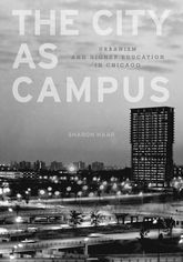 The City as CampusUrbanism and Higher Education in Chicago$