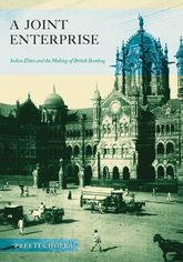 A Joint Enterprise – Indian Elites and the Making of British Bombay - Minnesota Scholarship Online