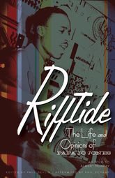 Rifftide – The Life and Opinions of Papa Jo Jones - Minnesota Scholarship Online
