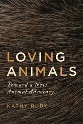 Loving AnimalsToward a New Animal Advocacy