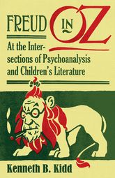 Freud in OzAt the Intersections of Psychoanalysis and Children's Literature