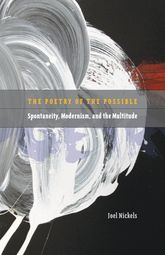 The Poetry of the PossibleSpontaneity, Modernism, and the Multitude$
