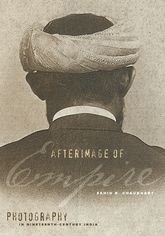 Afterimage of EmpirePhotography in Nineteenth-Century India$