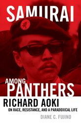 Samurai among PanthersRichard Aoki on Race, Resistance, and a Paradoxical Life