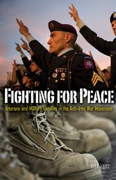 Fighting for PeaceVeterans and Military Families in the Anti-Iraq War Movement