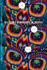 The Stray BulletWilliam S. Burroughs in Mexico