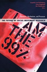 The Future of Social Movement ResearchDynamics, Mechanisms, and Processes