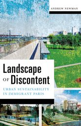 Landscape of DiscontentUrban Sustainability in Immigrant Paris
