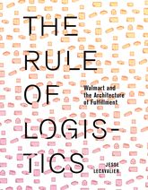 The Rule of LogisticsWalmart and the Architecture of Fulfillment