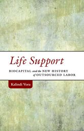 Life SupportBiocapital and the New History of Outsourced Labor
