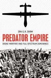 Predator EmpireDrone Warfare and Full Spectrum Dominance