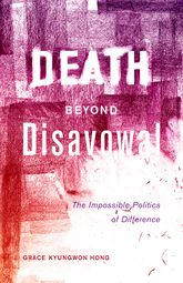 Death Beyond DisavowalThe Impossible Politics of Difference