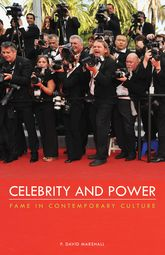 Celebrity and Power: Fame in Contemporary Culture
