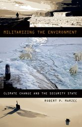 Militarizing the Environment: Climate Change and the Security State