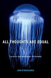 All Thoughts Are EqualLaruelle and Nonhuman Philosophy