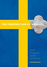 The Construction of EqualitySyriac Immigration and the Swedish City