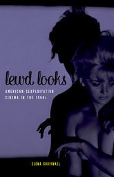 Lewd LooksAmerican Sexploitation Cinema in the 1960s