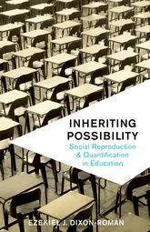 Inheriting PossibilitySocial Reproduction and Quantification in Education