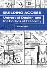 Building AccessUniversal Design and the Politics of Disability